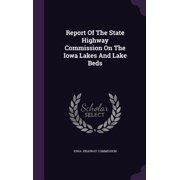 Report of the State Highway Commission on the Iowa Lakes and Lake Beds