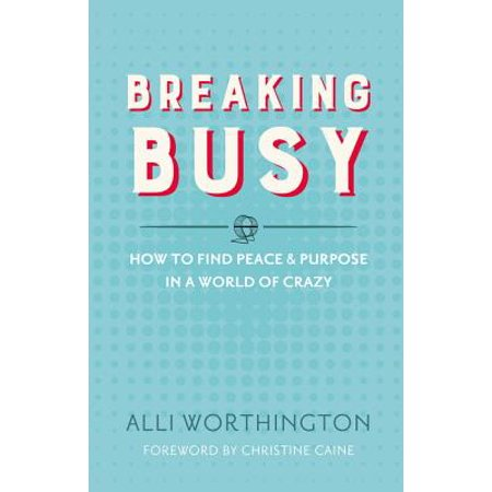 Peace Buggy (Breaking Busy : How to Find Peace and Purpose in a World of Crazy)