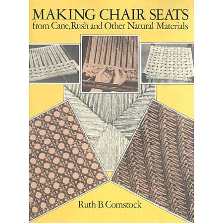 Making Chair Seats from Cane, Rush and Other Natural Materials`