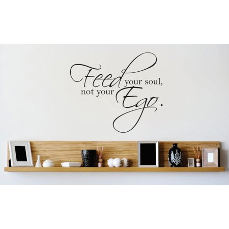 Custom Wall Decal Vinyl Sticker : Feed Your Soul Not Your Ego Quote Picture Art Peel & Stick Mural 12x12 Inches Contemporary Wall Power Feed