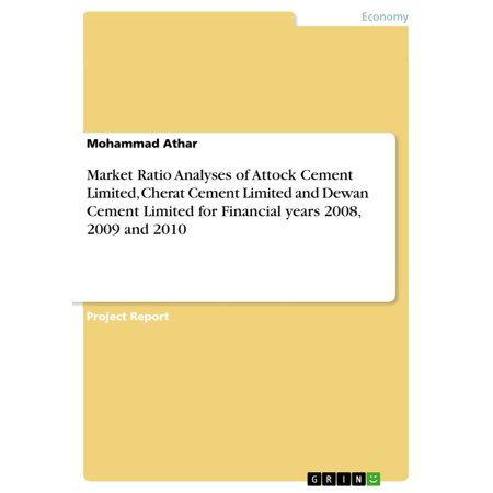 Market Ratio Analyses of Attock Cement Limited, Cherat Cement Limited and Dewan Cement Limited for Financial years 2008, 2009 and 2010 -
