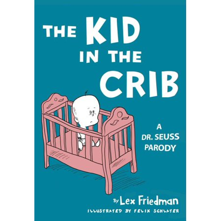 Kid in the Crib : A Dr. Seuss Parody for $<!---->