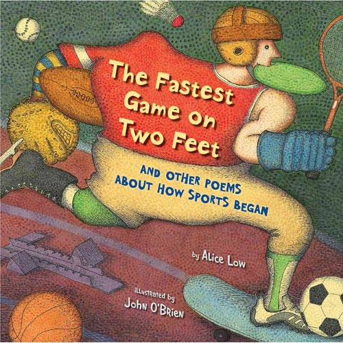 The Fastest Game on Two Feet: And Other Poems About How Sports Began