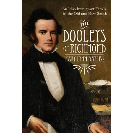 The Dooleys of Richmond : An Irish Immigrant Family in the Old and New South (Richmond Online-shop)
