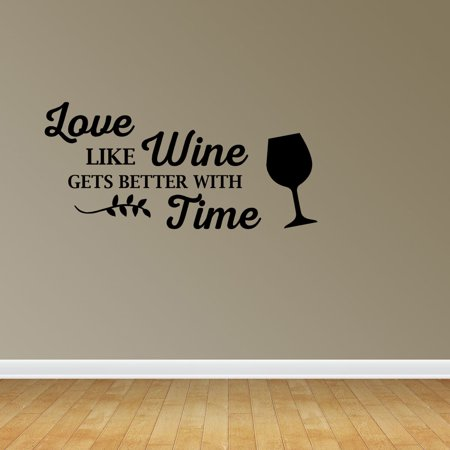 Wall Decal Quote Love Like Wine Gets Better With Time Vinyl Sticker Home Decor PC468 (Wine Halloween Quotes)