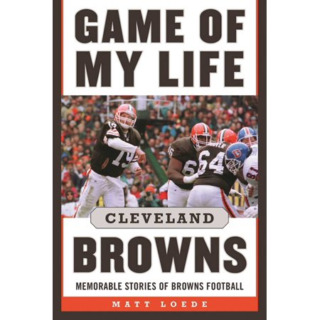 Game of My Life: Cleveland Browns : Memorable Stories of Browns Football (Cleveland Browns Halloween Music)