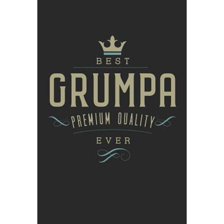 Best Grumpa Premium Quality Ever: Family life grandpa dad men father's day gift love marriage friendship parenting wedding divorce Memory dating Journ