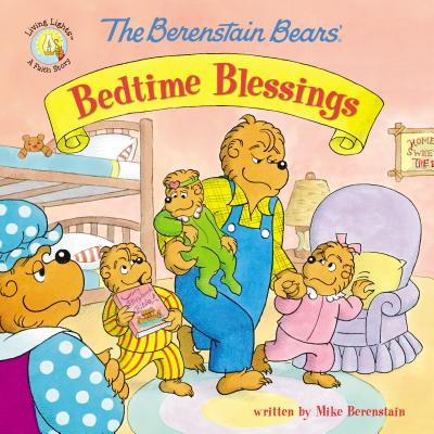 Berenstain Bears/Living Lights: The Berenstain Bears' Bedtime Blessings (Paperback)