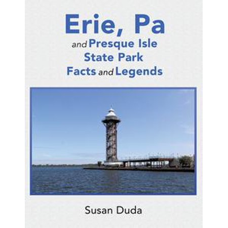 Erie, Pa and Presque Isle State Park Facts and Legends - eBook