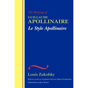 Le Style Apollinaire : The Writing of Guillaume Apollinaire