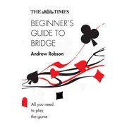 The Times Beginners Guide to Bridge