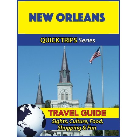 New Orleans Travel Guide (Quick Trips Series) - (Best Way To Travel In New Orleans)