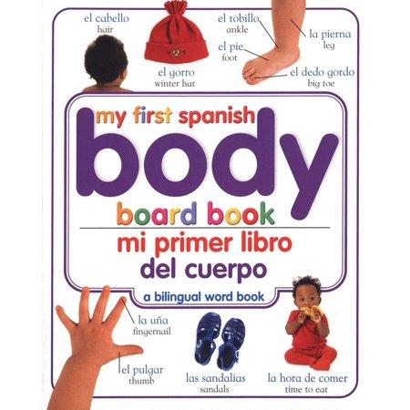 My 1st Spanish Body Board Book Mi Primer (Board Book) (Childrens Spanish Books Kindle)