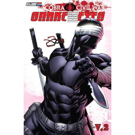 G.I Joe: Cobra Civil War - Snake Eyes Vol.2 - eBook