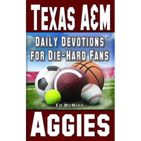 Daily Devotions for Die-Hard Fans Texas A&M Aggies