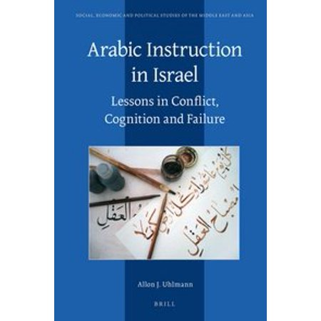 Arabic Instruction In Israel Lessons In Conflict Cognition And