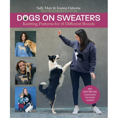 Dogs on Sweaters: Knitting Patterns for Over 18 Favorite Breeds (Hardcover)