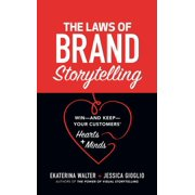 The Laws of Brand Storytelling: Win—and Keep—Your Customers' Hearts and Minds - eBook