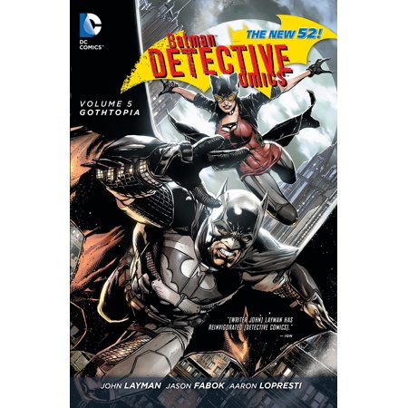 Batman: Detective Comics Vol. 5: Gothtopia (The New