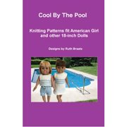 Cool By The Pool, Knitting Patterns fit American Girl and other 18-Inch Dolls - eBook