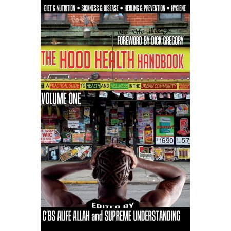 The Hood Health Handbook Volume One : A Practical Guide to Health and Wellness in the Urban (Hood Guide)