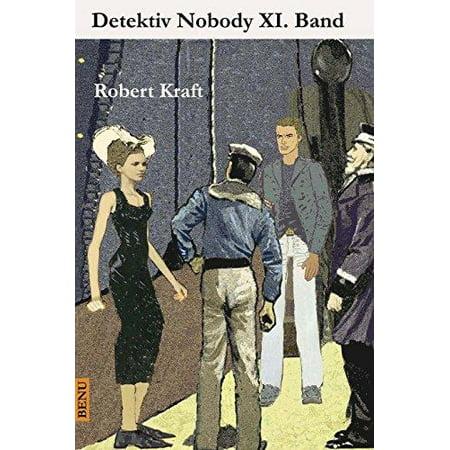 Detektiv Nobody Xi  Band  Detektiv Nobody  039 S Erlebnisse Und Reiseabenteuer  German