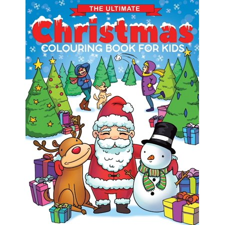 The Ultimate Christmas Colouring Book for Kids : Fun Children's Christmas Gift or Present for Toddlers & Kids - 50 Beautiful Pages to Colour with Santa Claus, Reindeer, Snowmen & More! ()