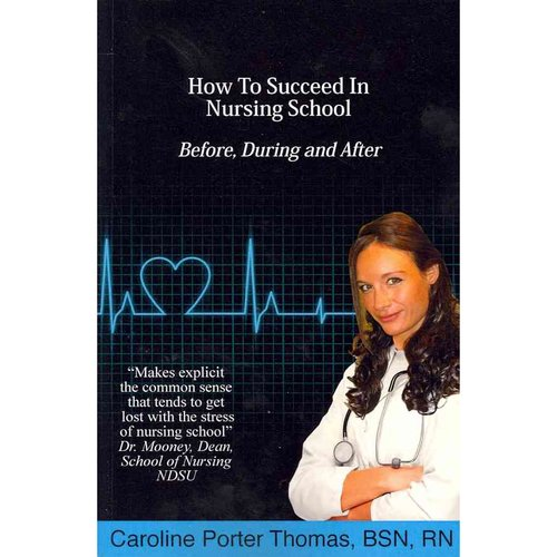 How to Succeed in Nursing School: Before, During, After