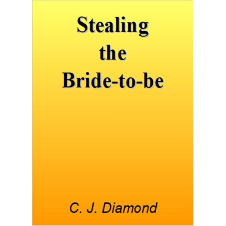 Stealing the Bride-to-be - eBook