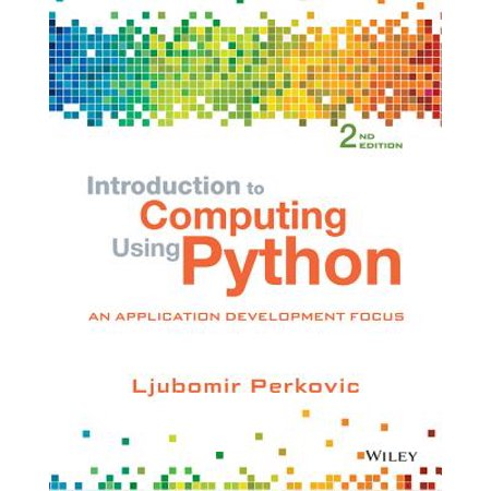 Introduction to Computing Using Python : An Application Development