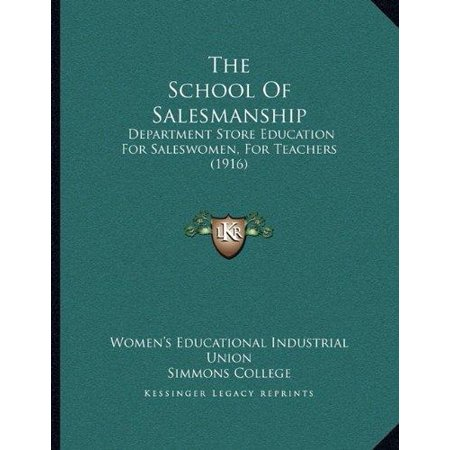 The School Of Salesmanship  Department Store Education For Saleswomen  For Teachers  1916