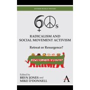 Sixties Radicalism and Social Movement Activism : Retreat or Resurgence?