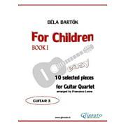 For Children by Bartok - Easy Guitar Quartet (GUITAR 3) - eBook