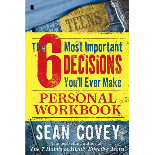 6 Most Important Decisions You'll Ever Make: Personal Workbook