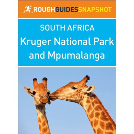 Kruger National Park and Mpumalanga (Rough Guides Snapshot South Africa) -