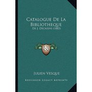 Catalogue de La Bibliotheque : de J. Decaisne (1883)