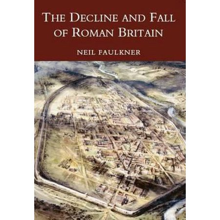 The Decline and Fall of Roman Britain (The Decline And Fall Of The British Aristocracy)
