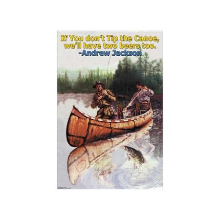 If You Don'T Tip The Canoe, We'Ll Have Two Beers Too Print (Canvas Giclee 20x30)