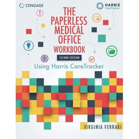 Student Workbook for Harris/Ferrari's the Paperless Medical Office: Using Harris Caretracker, (Best Way To Go Paperless At Home)
