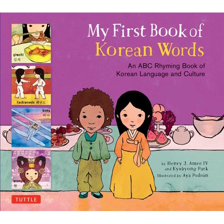 My First Book of Korean Words : An ABC Rhyming Book of Korean Language and