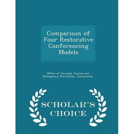 Comparison of Four Restorative Conferencing Models - Scholar's Choice Edition