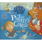 Sir Charlie Stinky Socks and the Tale of the Pirate's Curse