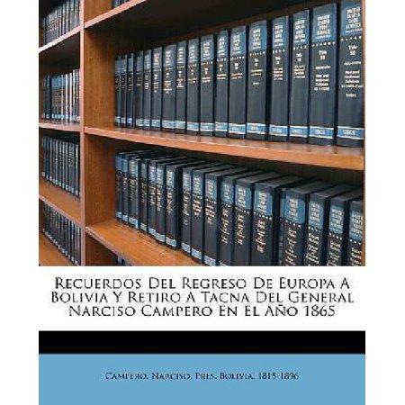Recuerdos del Regreso de Europa a Bolivia y Retiro a Tacna del General Narciso Campero En El A O 1865 - image 1 de 1