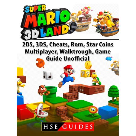 Super Mario 3D Land, 2DS, 3DS, Cheats, Rom, Star Coins, Multiplayer, Walktrough, Game Guide Unofficial - eBook