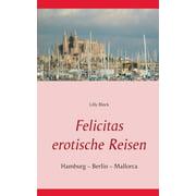 Felicitas erotische Reisen 1 (Paperback)