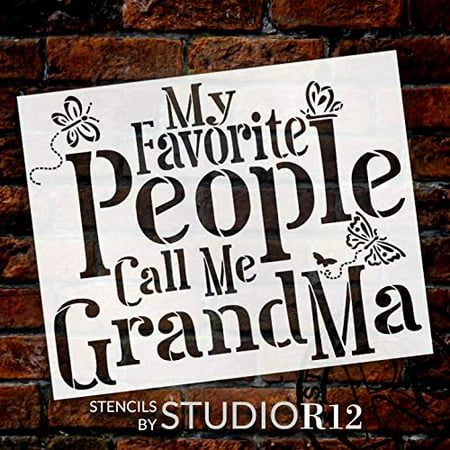 My Favorite People Call Me Grandma with Butterflies Stencil - 2 Part by StudioR12 | Reusable Mylar Template | Use to Paint Wood Signs - Pallets - Pillows - DIY Family Decor - Select Size (10