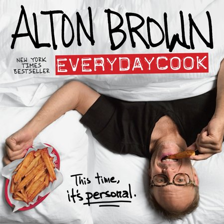 Alton Brown: EveryDayCook : A Cookbook
