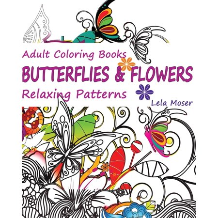 Adult Coloring Books: Butterflies and Flowers: Relaxing Patterns, Volume 1 (Paperback)