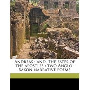 Andreas; And, the Fates of the Apostles : Two Anglo-Saxon Narrative Poems