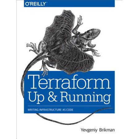 Terraform: Up and Running : Writing Infrastructure as
